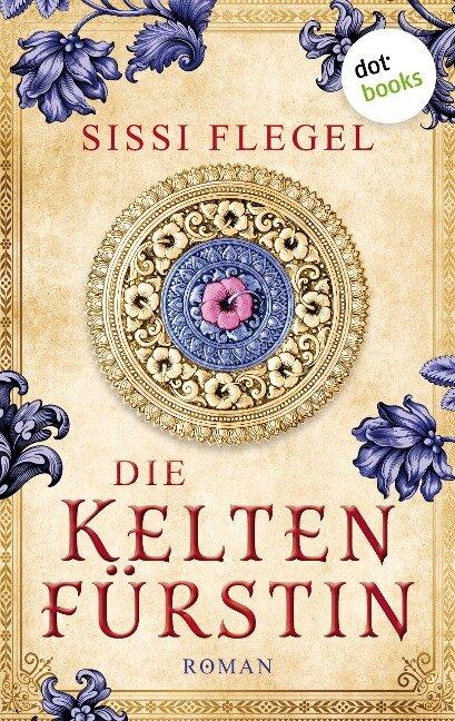 Die Keltenfürstin - Sissi Flegel