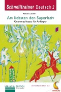 Am liebsten den Superlativ -