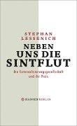 Neben uns die Sintflut - Stephan Lessenich
