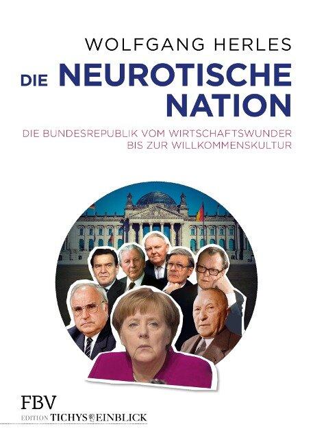 Die neurotische Nation - Wolfgang Herles