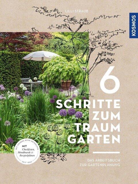 6 Schritte zum Traumgarten - Lilli Straub