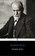 Sämtliche Werke von Sigmund Freud (Mit Fußnoten und Index) (ShandonPress) - Sigmund Freud, Sigmund Freud