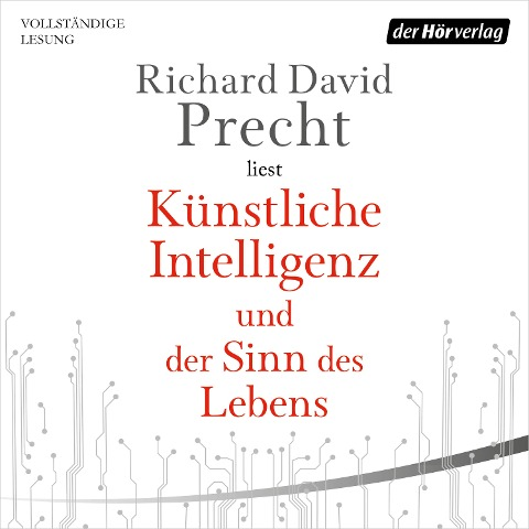 Künstliche Intelligenz und der Sinn des Lebens - Richard David Precht