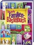 Das große Familienbastelbuch -