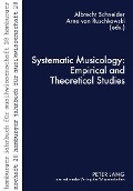 Systematic Musicology: Empirical and Theoretical Studies -