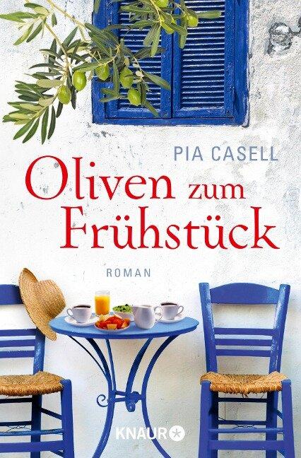 Oliven zum Frühstück - Pia Casell