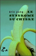 Le syndrome du chibre - Eric Yung