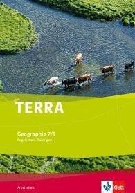 TERRA Geographie für Thüringen - Ausgabe für Regelschulen (Neubearbeitung). Arbeitsheft Klasse 7/8 -