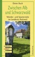 Zwischen Alb und Schwarzwald - Dieter Buck