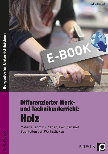 Differenzierter Werk- und Technikunterricht: Holz - Hartmut Seifert