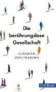 Die berührungslose Gesellschaft - Elisabeth Von Thadden