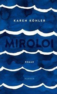 Miroloi - Karen Köhler