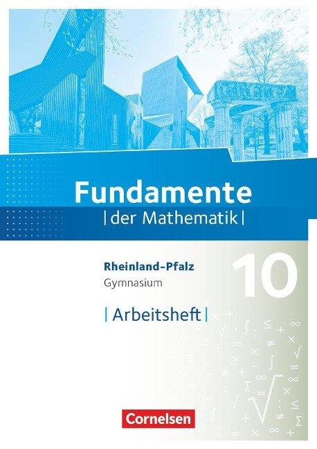 Fundamente der Mathematik 10. Schuljahr - Rheinland-Pfalz - Arbeitsheft mit Lösungen -