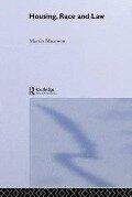 Housing, Race and Law - Martin Macewen