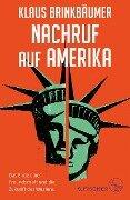 Nachruf auf Amerika - Klaus Brinkbäumer