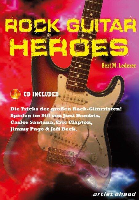 Rock Guitar Heroes - Bert M. Lederer