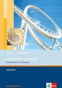 Lambacher Schweizer. Einführungsphase. Arbeitsheft plus Lösungsheft. Schleswig-Holstein -