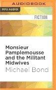 Monsieur Pamplemousse and the Militant Midwives - Michael Bond