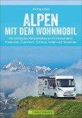 Alpen mit dem Wohnmobil - Michael Moll