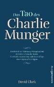 Das Tao des Charlie Munger - David Clark