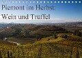 Piemont im Herbst: Wein und Trüffel (Tischkalender 2019 DIN A5 quer) - Annette Sandner