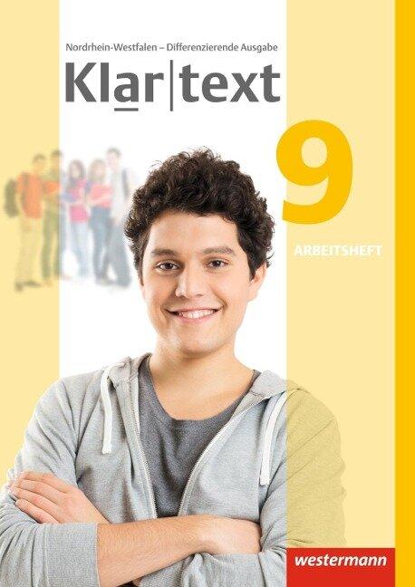 Klartext 9. Arbeitsheft. Differenzierende Ausgabe. Nordrhein-Westfalen -
