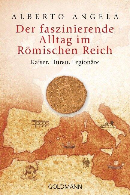 Der faszinierende Alltag im Römischen Reich - Alberto Angela