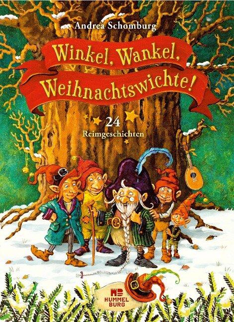 Winkel, Wankel, Weihnachtswichte! - Andrea Schomburg