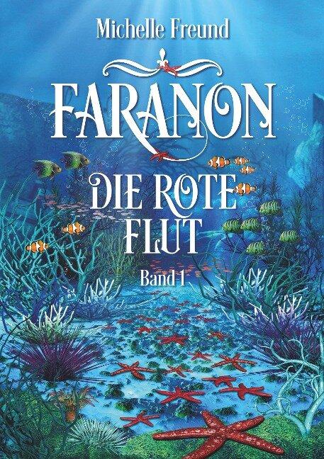 Faranon - Band 1: Die rote Flut - Michelle Freund