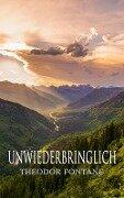 Unwiederbringlich - Theodor Fontane
