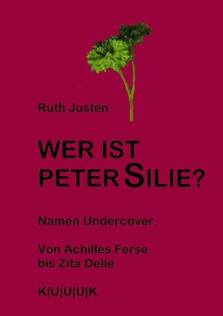 Wer ist Peter Silie? - Ruth Justen
