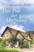 Der Pub der guten Hoffnung - Alexandra Zöbeli