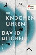Die Knochenuhren - David Mitchell