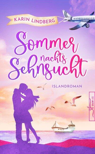 Sommernachtssehnsucht - Eine Islandliebe - Karin Lindberg