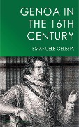 Genoa in the 16th Century - Emanuele Celesia