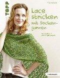 Lace stricken mit Sockengarnen - Rita Maaßen
