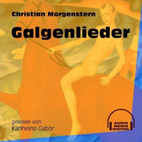 Galgenlieder (Ungekürzt) - Christian Morgenstern