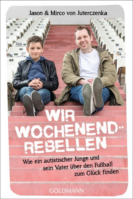Wir Wochenendrebellen - Mirco von Juterczenka, Jason von Juterczenka