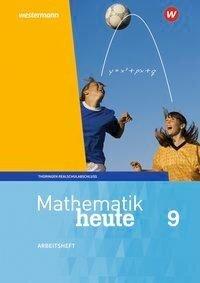 Mathematik heute 9. Arbeitsheft mit Lösungen. Realschulbildungsgang. Für Thüringen -