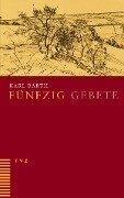 Fünzig Gebete - Karl Barth