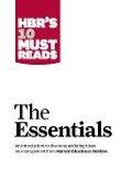 HBR'S 10 Must Reads: The Essentials - Harvard Business Review, Peter F. Drucker, Clayton M. Christensen, Michael E. Porter, Daniel Goleman