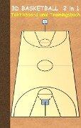 3D Basketball 2 in 1 Taktikboard und Trainingsbuch - Theo von Taane