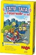 Tatü-Tata, die Feuerwehr ist da! -