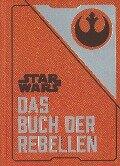 Star Wars: Das Buch der Rebellen - Daniel Wallace