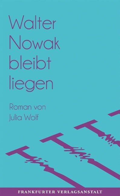 Walter Nowak bleibt liegen - Julia Wolf