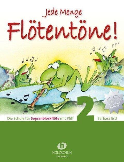 Jede Menge Flötentöne - Schule 2 mit CD - Barbara Ertl