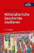 Mittelalterliche Geschichte studieren - Martina Hartmann