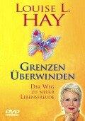 Grenzen überwinden - Louise L. Hay