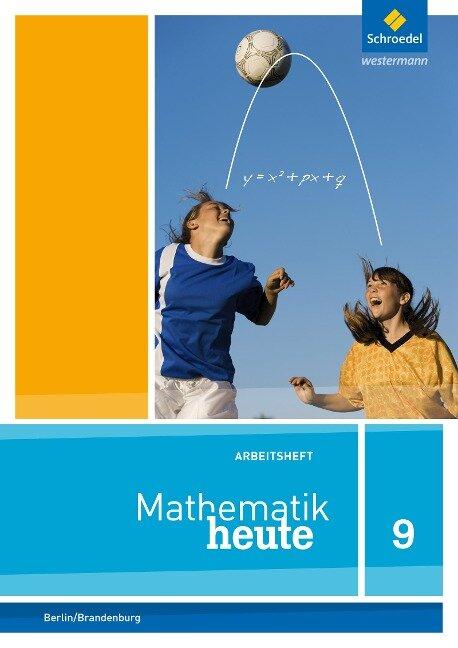 Mathematik heute 9. Arbeitsheft mit Lösungen. Berlin und Brandenburg -