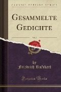 Gesammelte Gedichte, Vol. 3 (Classic Reprint) - Friedrich Ru¿ckert